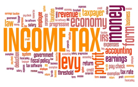 income tax: Income tax - personal finance issues and concepts tag cloud illustration. Word cloud collage concept.