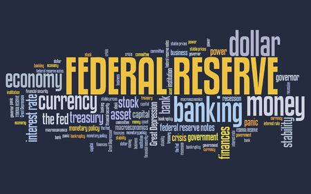 reserves: Federal reserve - economy stability and monetary policy word collage.