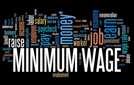 minimum wage: Minimum pay - salary regulations by government. Career concept word cloud.