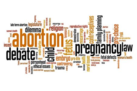 abortion: Abortion issues and concepts word cloud illustration. Word collage concept.
