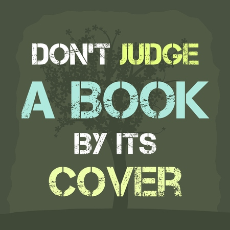 objectivity: Dont judge a book by its cover. Inspiration poster with motivational proverb.
