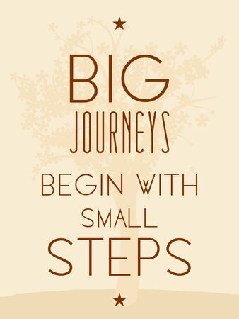 Big journeys begin with small steps. Motivational poster with inspirational quote. Philosophy and wisdom.