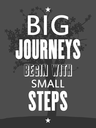 philosophy: Big journeys begin with small steps. Motivational poster. Philosophy and wisdom.