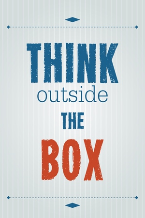 proverb: Think outside the box. Motivational poster with inspirational quote. Creativity proverb.