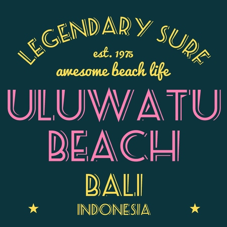 legendary: T-shirt graphics design vector. Surfing typography tshirt text. Legendary surf - Uluwatu Beach, Bali, Indonesia.