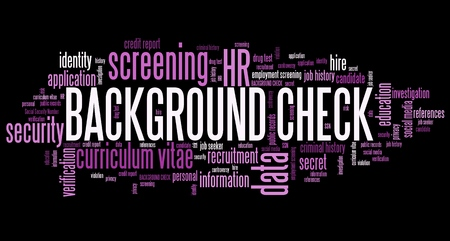 criminals: Background check - employment screening. Word cloud concept.