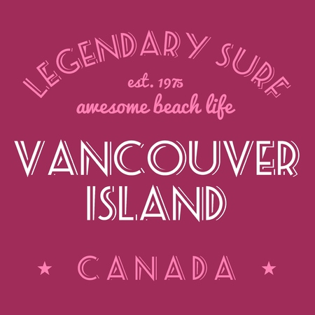 vancouver island: Surfing typography tshirt text. Legendary surf - Vancouver Island, Canada.
