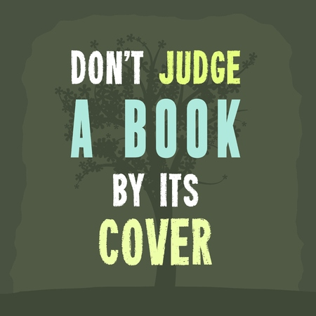 proverb: Dont judge a book by its cover. Inspiration poster with motivational proverb.