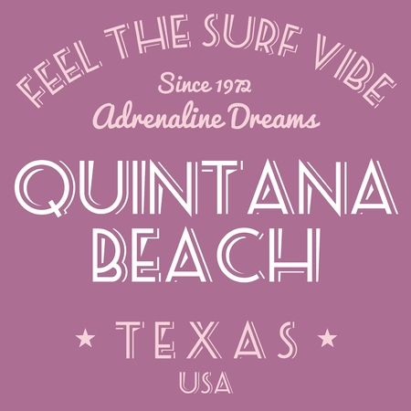 tx: T-shirt design - fashion graphics. Surfing vacation typography. Quintana Beach, Texas, USA. Illustration