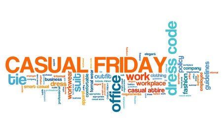 Casual Friday - work place dress code concept word cloud.