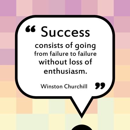 Citações inspiradoras - cartaz inspirador com palavras de Winston Churchill. O sucesso consiste em passar da falha ao fracasso sem perda de entusiasmo.