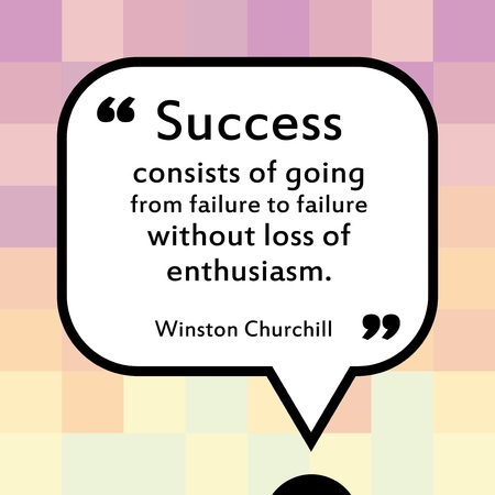 Inspirational quote - motivational poster with words by Winston Churchill. Success consists of going from failure to failure without loss of enthusiasm. Stock Illustratie