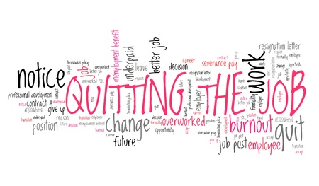 Job quitting - work place resignation word cloud concept.