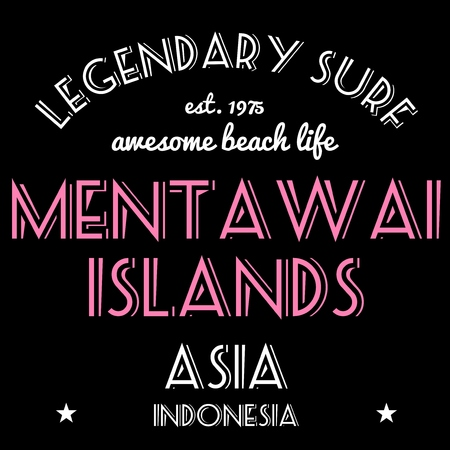T-shirt graphics design vector. Surfing typography tshirt text. Legendary surf - Mentawai Islands, Indonesia.