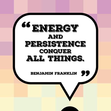 心に強く訴える引用 - 米国の大統領ベンジャミン ・ フランクリンによって言葉と動機付けのポスター: エネルギーと永続性は、すべてのものを征服  イラスト・ベクター素材