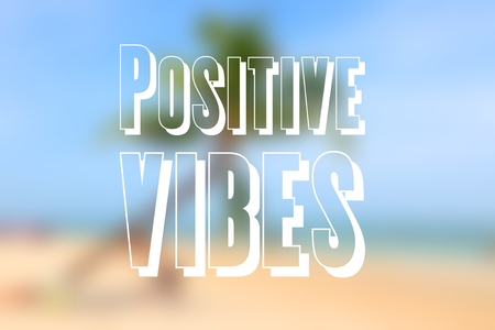 Positive vibes - motivational poster, inspirational text with beach background. Stock Photo