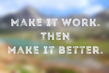 Business motivational poster - startup inspiration. Make it work. Then make it better. Stock Photo