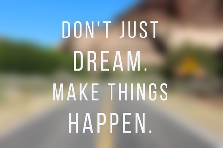 Business motivational poster - startup inspiration. Dont just dream. Make things happen.