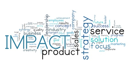 Impact in business - company strategy word cloud sign.