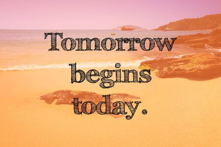Motivational text poster - tomorrow begins today. Success motivation.