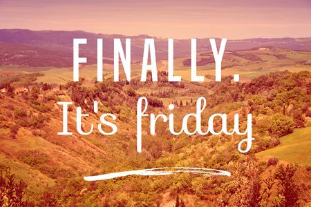 Finally it's Friday - weekend joy motivational poster.