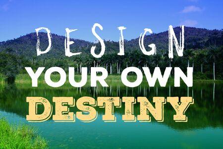 Concevez votre propre destin. Affiche de citation de motivation. Motivation de réussite.
