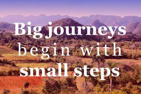 Big journeys begin with small steps. Inspirational quote sign. Success motivation.