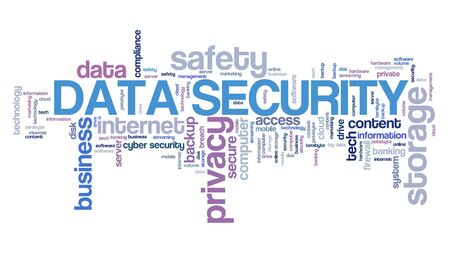 Data security - information privacy and safe storage technology concept. Word cloud.