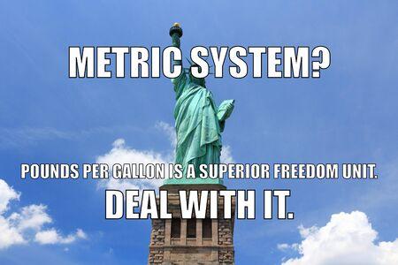 America funny meme for social media sharing. USA vs metric system humor.