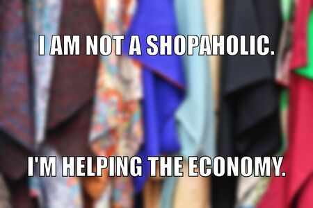 Shopping funny meme for social media sharing. Shopping addiction or helping the economy.