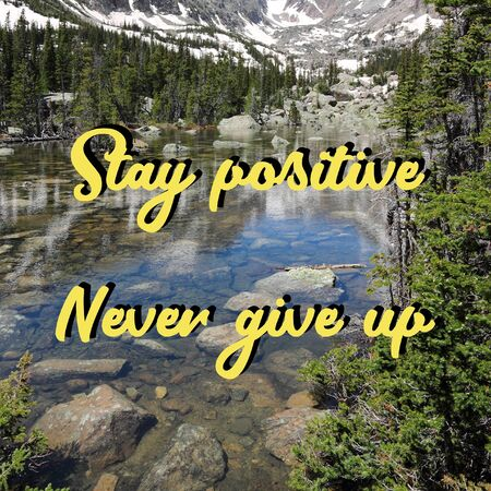 Stay positive, never give up. Motivational quote poster. Success motivation.