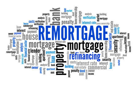Remortgage real estate financing concept. Remortgage word cloud sign. Banque d'images