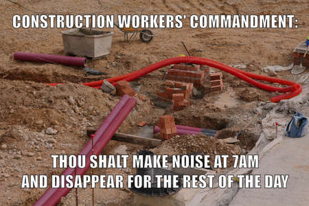 Construction works noise funny meme for social media sharing. Construction worker problems.