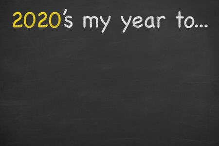 2020's my year to ... on Blackboard Background