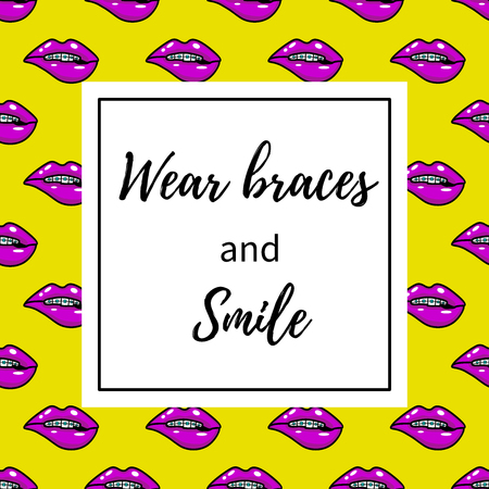 Vector illustration card of opened mouths with pink lipstick, white teeth and braces on the yellow background and phrase wear braces and smile