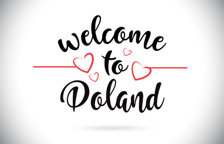 Poland Welcome To Message Vector Caligraphic Text with Red Love Hearts Illustration.