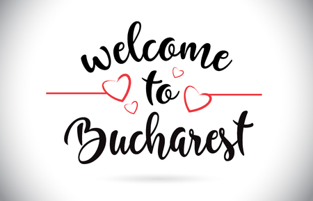 Bucharest Welcome To Message Vector Caligraphic Text with Red Love Hearts Illustration.