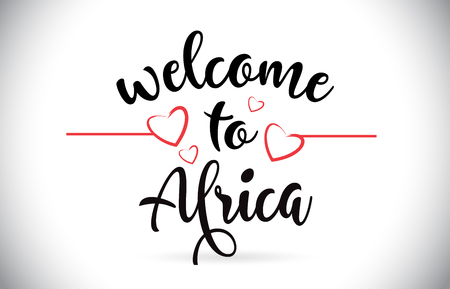 Africa Welcome To Message Vector Caligraphic Text with Red Love Hearts Illustration. Illustration
