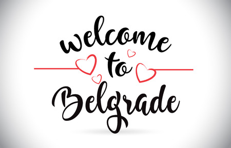 Belgrade Welcome To Message Vector Caligraphic Text with Red Love Hearts Illustration.