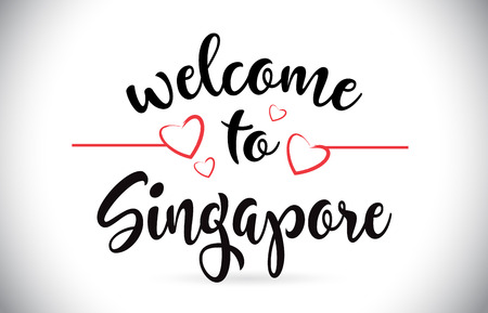 Singapore Welcome To Message Vector Caligraphic Text with Red Love Hearts Illustration.
