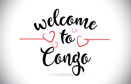 Congo Welcome To Message Vector Caligraphic Text with Red Love Hearts Illustration.