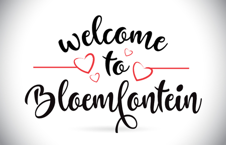 Bloemfontein Welcome To Message Vector Caligraphic Text with Red Love Hearts Illustration.