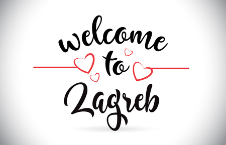 Zagreb Welcome To Message Vector Caligraphic Text with Red Love Hearts Illustration.