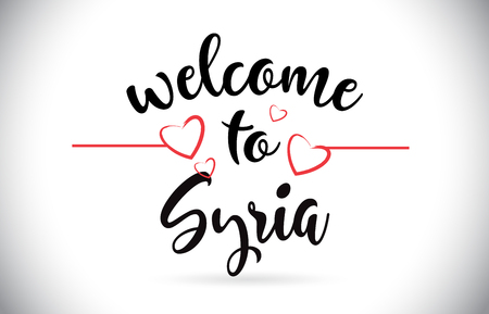Syria Welcome To Message Vector Caligraphic Text with Red Love Hearts Illustration.