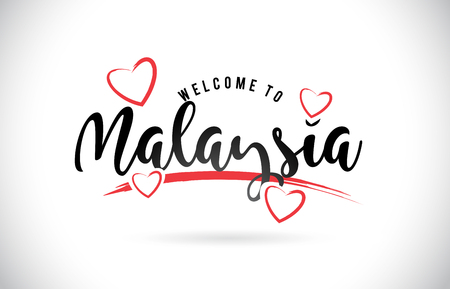 Malaysia Welcome To Word Text with Handwritten Font and Red Love Hearts Vector Image Illustration Eps. Illustration
