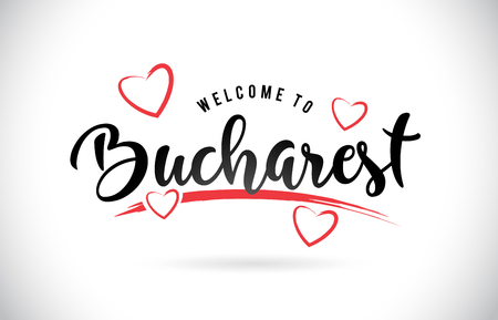Bucharest Welcome To Word Text with Handwritten Font and Red Love Hearts Vector Image Illustration Eps.