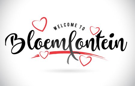 Bloemfontein Welcome To Word Text with Handwritten Font and Red Love Hearts Vector Image Illustration Eps.