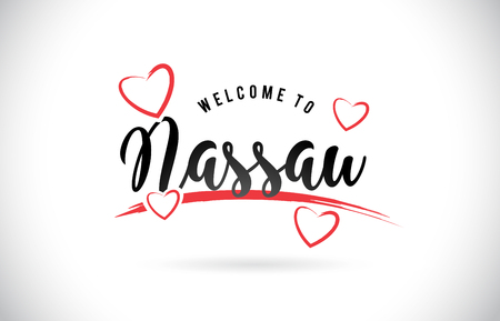 Nassau Welcome To Word Text with Handwritten Font and Red Love Hearts Vector Image Illustration Eps.