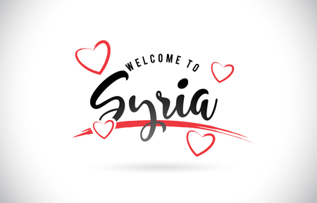 Syria Welcome To Word Text with Handwritten Font and Red Love Hearts Vector Image Illustration Eps.