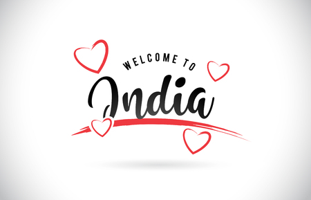 India Welcome To Word Text with Handwritten Font and Red Love Hearts Vector Image Illustration Eps.